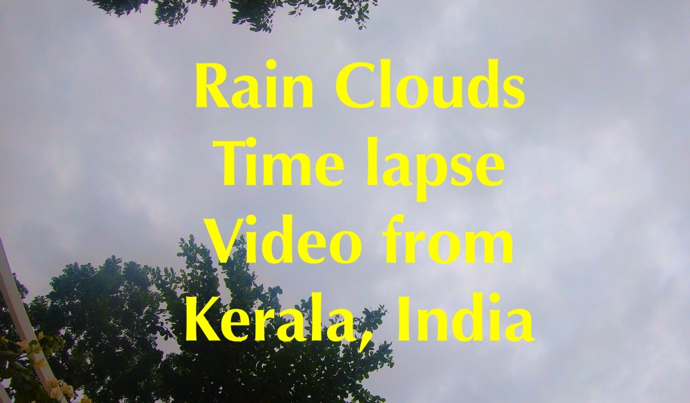 rain clouds timelapse video from kerala